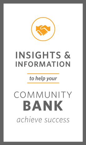 Insights and information to help your community bank achieve success