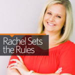 Rachel Sets the Rules: Here's What to Do When Organic Growth Stops
